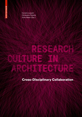 Research Culture in Architecture – Book of selected full papers, RCA2018 Conference, Birkhäuser